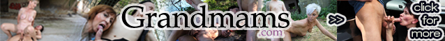 Watch exclusive Granny Porn HD videos at GrandMams.com