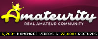 Thousands of Real Amateur submitted content... Check it out now...