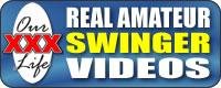 Click for More Amateur Swinger Videos