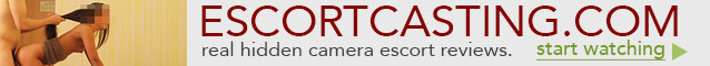 Escort Casting - Hidden Camera Escort Reviews