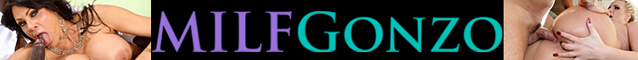 More Hardcore Milf Gonzo Videos visit MILFGonzo.com