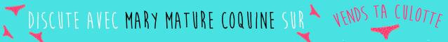 Mary Mature Coquine realise tes videos persos sur Vends-ta-culotte.com
