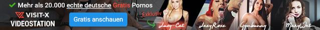 VISIT-X - Deutsche Girls & Gratis Videos anschauen
