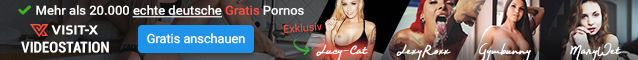 VISIT-X - Deutsche Girls & Gratis Videos anschauen