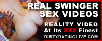 XXX Swinger Porn Videos. Real Couples.True Lust. DirtyDatingLive