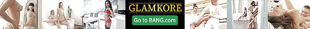 BANG.com: GLAMKORE --- Stream & Download FULL scenes in 4K