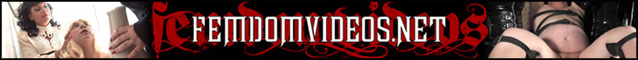 FEMDOMVIDEOS.NET - exclusive femdom clips from premier UK Dommes