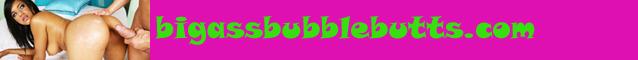 bigassbubblebutts.com big ass bubble butt girl fuck